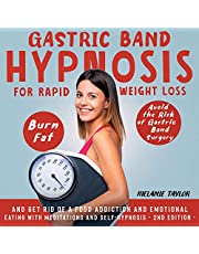 Gastric Band Hypnosis for Rapid Weight Loss - 2nd Edition: Avoid the Risk of Gastric Band Surgery, Burn Fat, and Get Rid of a Food Addiction and Emotional Eating with Meditations and Self-Hypnosis