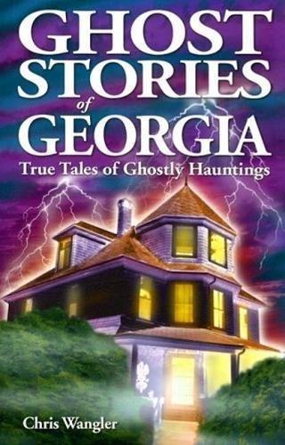 Ghost Stories of Georgia (Ghost Stories (Lone Pine))