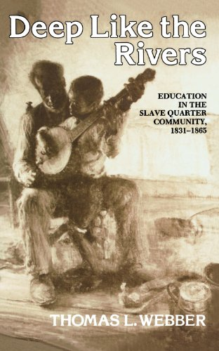 Deep Like the Rivers: Education in the Slave Quarter Community, 1831-1865