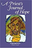 A Priest's Journal of Hope, Philip Linder, 0595304133