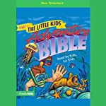 NIrV The Little Kids' Adventure Audio Bible: New Testament | NIrV Little Kids' Adventure Bible