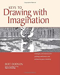 Keys to Drawing with Imagination: Strategies and Exercises for Gaining Confidence and Enhancing Creativity