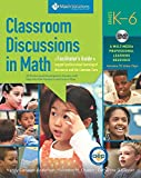 img - for Classroom Discussions: Seeing Math Discourse in Action, Grades K-6 book / textbook / text book