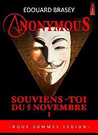 REMEMBER the 5th of NOVEMBER (Souviens-toi du 5 novembre): NOUS SOMMES LEGION (ANONYMOUS t. 1) par Edouard Brasey