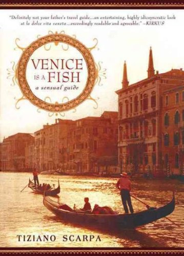 Venice Is A Fish A Sensual Guide Venice Is A (Sensual Guide)
