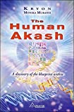 HUMAN AKASH (THE): A Discovery of the Blueprint Within
