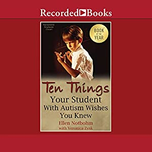 Ten Things Your Student with Autism Wishes You Knew Audiobook