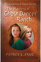 The Mystery of Ghost Dancer Ranch: The Adventures of Punkin and Boo (Volume 1) Paperback