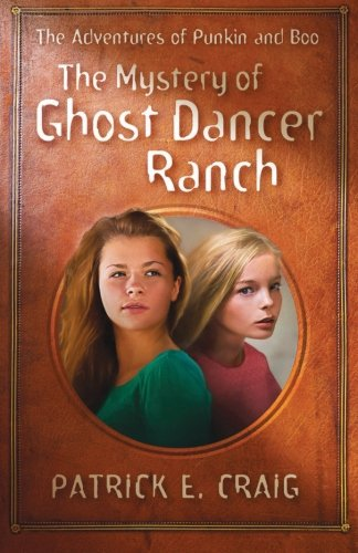 Download The Mystery of Ghost Dancer Ranch: The Adventures of Punkin and Boo (Volume 1) PDF