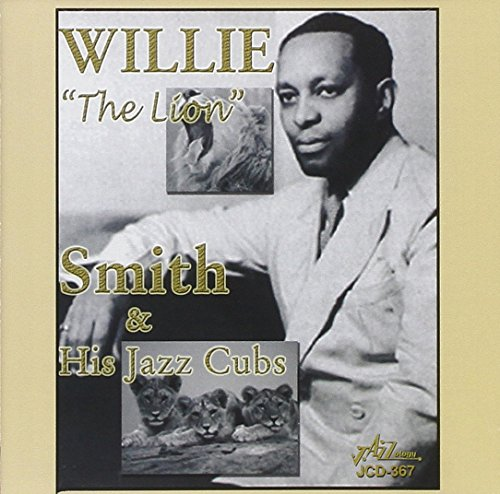 Willie 'The Lion' Smith & His Jazz Cubs by Jazzology