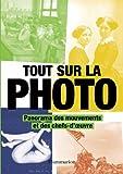 Tout sur la photo : Panorama des chefs-d'oeuvre et des techniques ~ Denis-Armand Canal, Marie Ladame-Buschini, Guy Ledoré