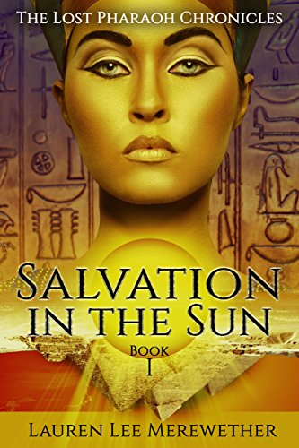 Book: Salvation in the Sun (The Lost Pharaoh Chronicles Book 1) by Lauren Lee Merewether