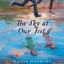 The Sky at Our Feet Audiobook by Nadia Hashimi Narrated by Kirby Heyborne