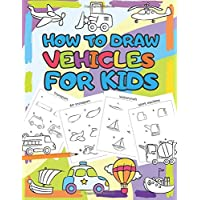 How to Draw Vehicles for Kids: Step by Step Drawing Book for Kids (I Can Draw)