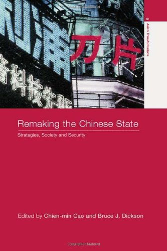 Remaking the Chinese State: Strategies, Society, and Security (Asia's Transformations)