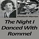 The Night I Danced with Rommel | Elisabeth Marrion