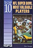 img - for Top 10 NFL Super Bowl Most Valuable Players (Sports Top 10) book / textbook / text book