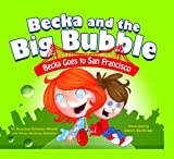 Becka Goes to San Francisco, Gretchen Schomer-Wendel and Adam Anthony Schomer, 1607541084