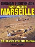 German Fighter Ace Hans-Joachim Marseille, Franz Kurowski, 0887405177