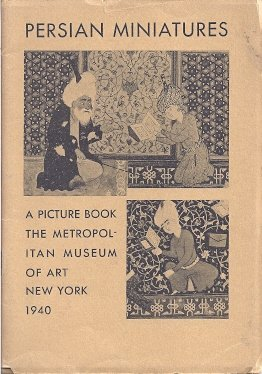 (Persian Miniatures A Picture Book The Metropolitan Museum of Art New York 1940 Softcover)