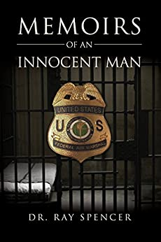 Memoirs of an Innocent Man by [Spencer, Dr. Ray]