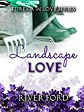 Landscape Love (Eureka In Love Series)