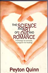 The Science & Art of Love and Romance: A Strategy for Success, a Program for Healing