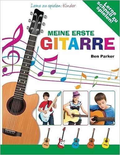 Meine erste Gitarre - Lerne zu spielen: Kinder (German Edition ...