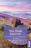 Peak District: Local, characterful guides to Britain's Special Places (Bradt Travel Guides (Slow Travel series))