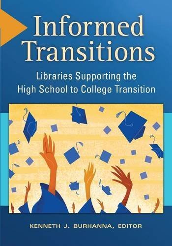 Informed Transitions: Libraries Supporting the High School to College Transition
