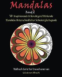 Mandalas 50 Inspirierende Beruhigend Wirkende Unterschiedlicher Schwierigkeitsgrade Volume 2 German