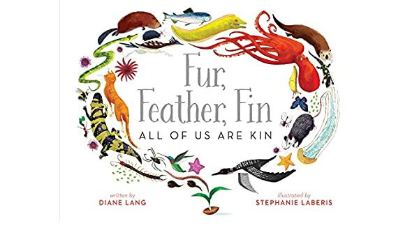 Fur, Feather, Fin-All of Us Are Kin (English Edition) eBook: Diane ...