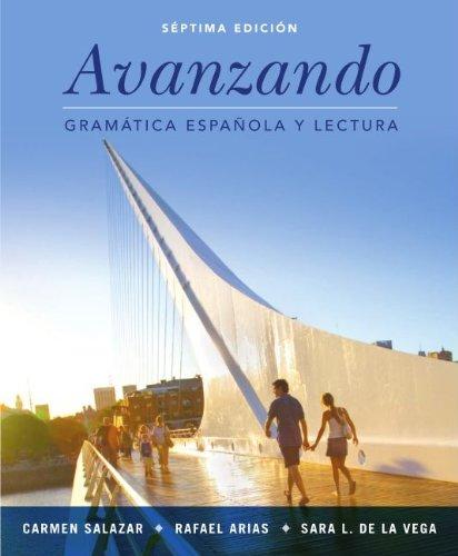 Avanzando: Gramática española y lectura, 7th Edition Pdf