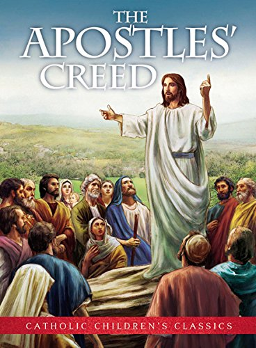 (Religious & Catholic Gifts, The Apostles' Creed - Aquinas Kids Picture Book)