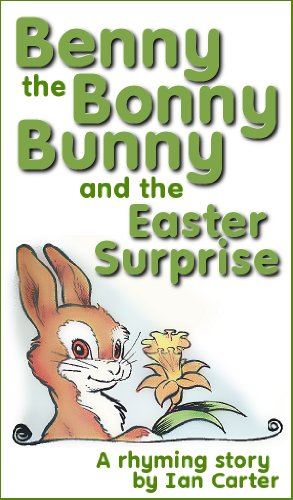Benny the Bonny Bunny and the Easter Surprise