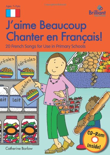 J'aime Beaucoup Chanter en Francais (Book and CD): 20 French Songs for Use in Primary Schools ebook