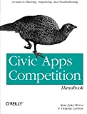 Civic Apps Competition Handbook, Eyler-Werve, Kate and Carlson, Virginia, 1449322646