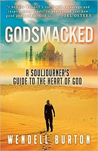 Godsmacked: A Souljourner's Guide to the Heart of God