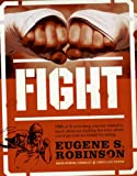 Fight, Eugene S. Robinson, 0061189227