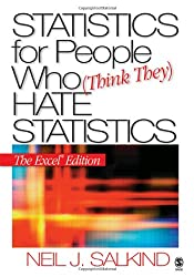 Statistics for People Who (Think They) Hate Statistics: The Excel Edition