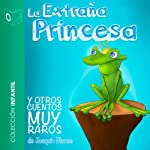 La Extraña Princesa Y Otros Cuentos [The Strange Princess and Other Stories] | Joaquin Perez Blanes