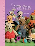 Little Bears to Knit and Crochet, Val Pierce, 1844487563