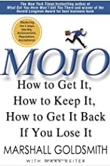 Mojo: How to Get It, How to Keep It, How to Get It Back If You Lose It Hardcover