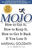 img - for Mojo: How to Get It, How to Keep It, How to Get It Back If You Lose It book / textbook / text book