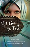 If I Live to Tell: A True Story by Akeela Green (2013-02-18)
