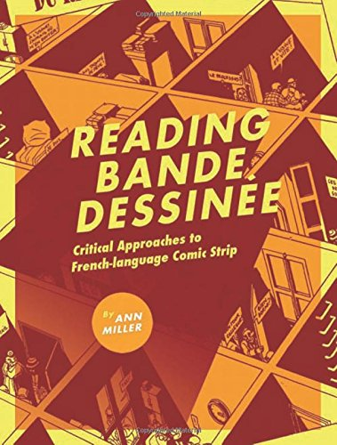 Reading Bande Dessinée: Critical Approaches to French-language Comic Strip by Intellect Ltd