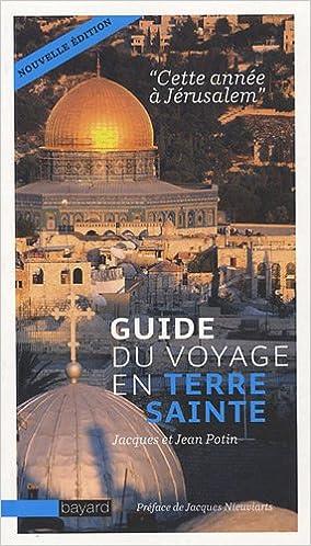 Téléchargement Guide du voyage en Terre sainte : Cette année à Jérusalem epub, pdf