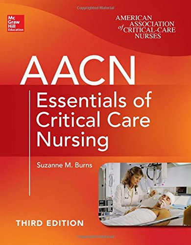 71822798 - AACN Essentials of Critical Care Nursing, Third Edition (Chulay, AACN Essentials of Critical Care Nursing)