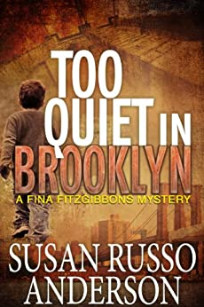 Too Quiet In Brooklyn (A Fina Fitzgibbons Brooklyn Mystery Book 1) by [Anderson, Susan Russo]