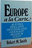 Europe a la Carte, Robert M. Smith, 0533082846